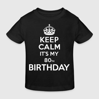 Keep calm - 80 - birthday - Kids' Organic T-shirt