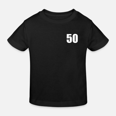 50 And Fabulous 50 - Kids' Organic T-Shirt