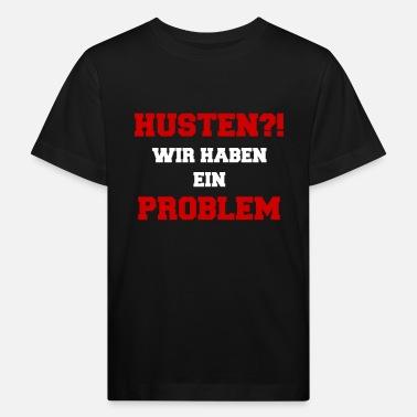 Suchbegriff: Krankheit Lustig Kinder T-Shirts   Spreadshirt