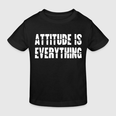 Attitude Is Everything - Kids' Organic T-Shirt
