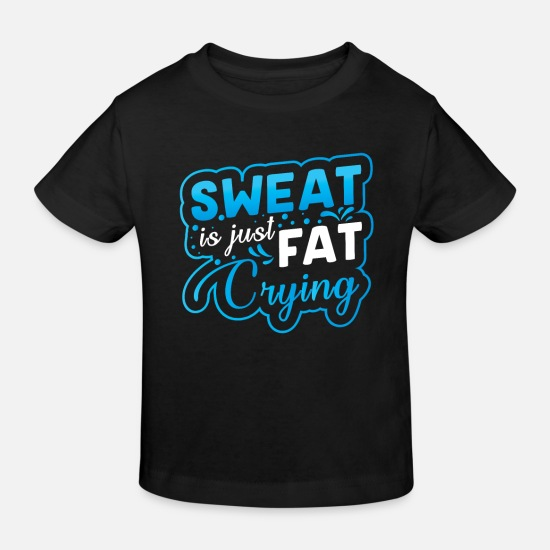 Birthday Baby Clothes - Sweat is just crying fat - Kids' Organic T-Shirt black