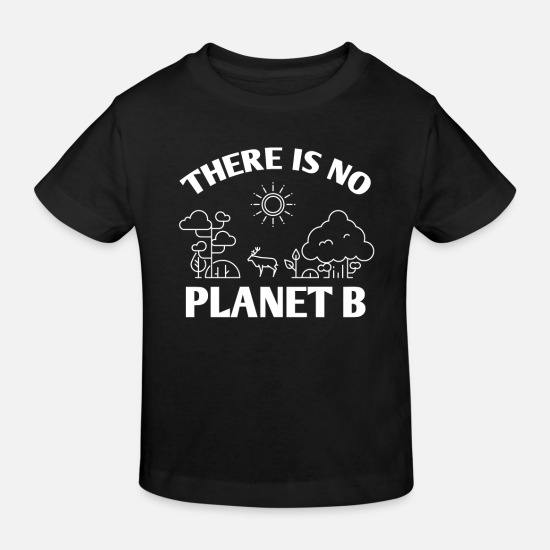 Birthday Baby Clothes - There is no planet B - Kids' Organic T-Shirt black