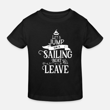 Sailing Club Sailboat Sailing Sailing Sailor Sailing club - Kids' Organic T-Shirt