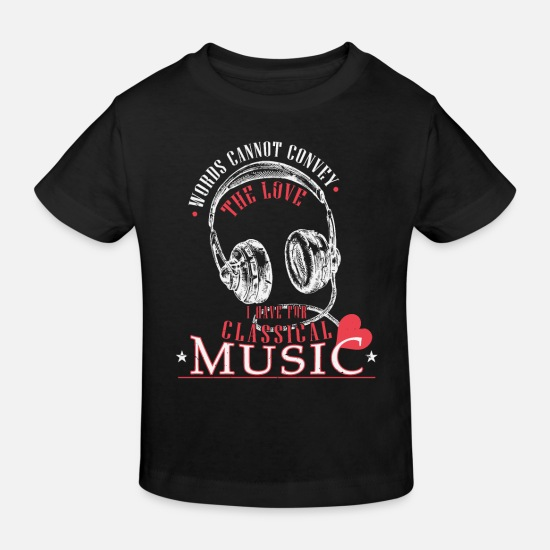 Gift Idea Baby Clothes - Classical music - Kids' Organic T-Shirt black
