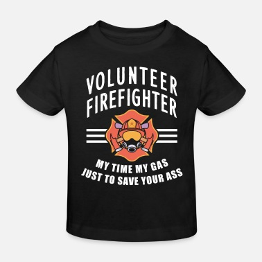 Fighter Volunteer firefighter - my time my gas just to sav - Kids' Organic T-Shirt