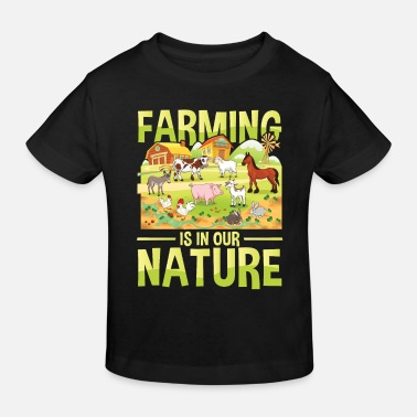 Farming is in our nature for a farmer - Kids' Organic T-Shirt