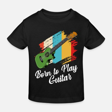 Bassist Born To Play Guitar Spruch Gitarrist Geschenk - Kinder Bio T-Shirt