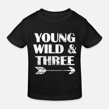 Young Birthday 3 years old - Young Wild and Three - Kids' Organic T-Shirt