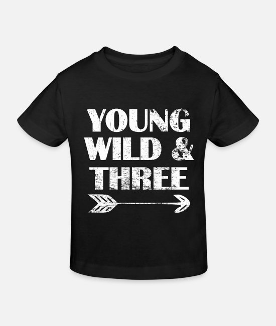 Young T-Shirts - Birthday 3 years old - Young Wild and Three - Kids' Organic T-Shirt black