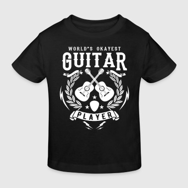 World's Okayest Guitar Player - cool band gift - Kids' Organic T-Shirt