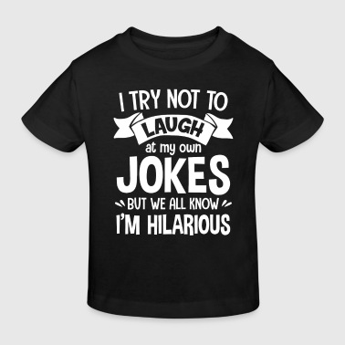 Try not to laugh at my own Jokes hilarious - Kinderen Bio-T-shirt