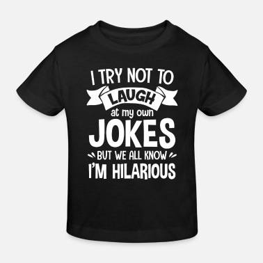 Hilarious Try not to laugh at my own Jokes hilarious - Ekologisk T-shirt barn