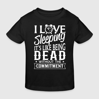 I love Sleeping it's like Dead - T-shirt bio Enfant