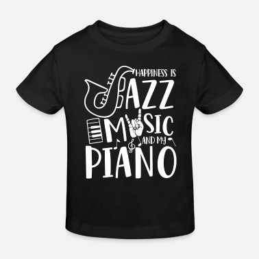 Happiness is Jazz Music and my Piano  - Kinderen Bio-T-shirt