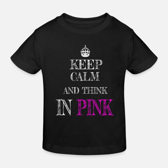 Think Pink Babykleidung - Keep Calm and think in pink - Kinder Bio T-Shirt Schwarz