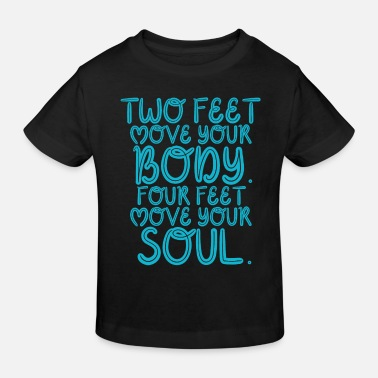 Hund Four feet move your soul - Kinder Bio T-Shirt