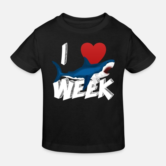 Birthday Baby Clothes - I Love The Week Of Sharks Cute Novelty Gift Idea For Shark Lovers Graphic Shark Attack - Kids' Organic T-Shirt black