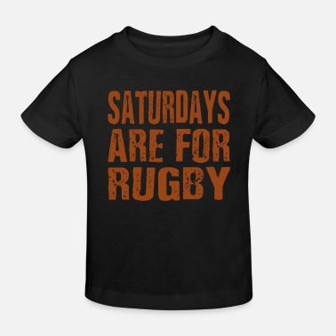 Rugby Saturdays Are For Rugby - Kinder Bio T-Shirt