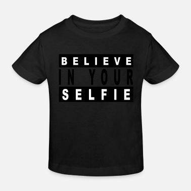 Believe in your selfie - T-shirt bio Enfant