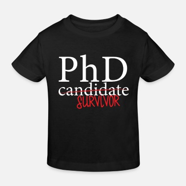 Candidate Doctor / Physician: PhD candidate or survivor? - Kids' Organic T-Shirt