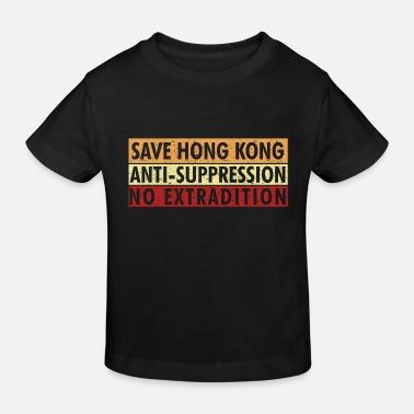 Suppression Save Hong Kong Anti Suppression No Extradition - Kids' Organic T-Shirt