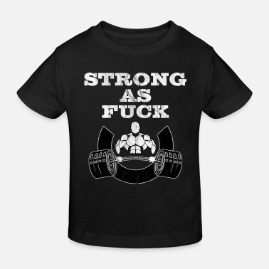 Off Strong as Fuck - Kinder Bio T-Shirt