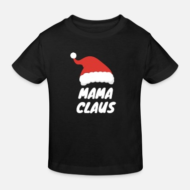 Ugly Just Call Me Mama Claus, Matching Christmas - Kids' Organic T-Shirt