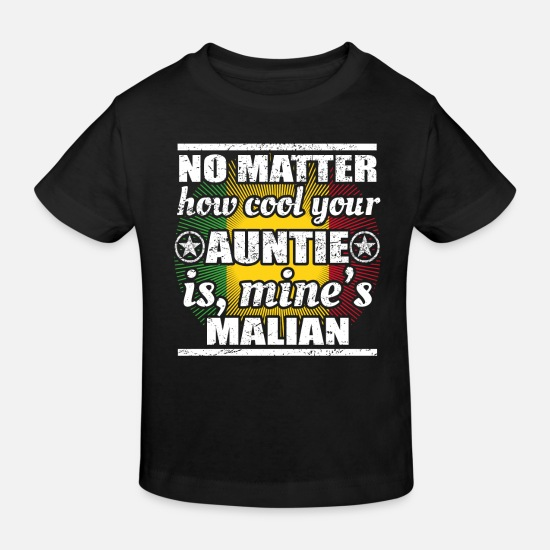 Country Baby Clothes - no matter cool auntie auntie Mali png - Kids' Organic T-Shirt black
