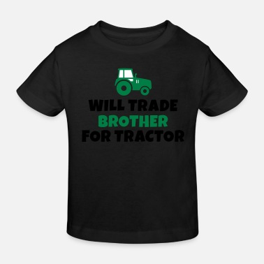 Shift Will trade brother for tractor - Kids' Organic T-Shirt