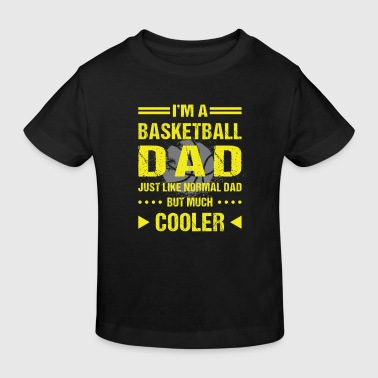 I'm a basketball dad so cooler than you - Kids' Organic T-Shirt