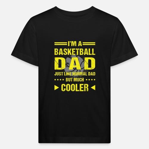Io sono un papà di basket così più fresco che si - Maglietta ecologica per  bambini. Fronte 9840de8a9860