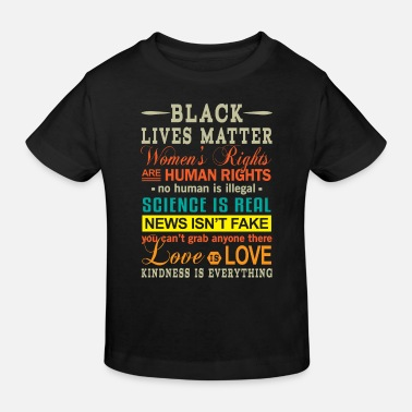 Real Black Lives Women`s Rights Kindness is Everything - Kinder Bio-T-Shirt