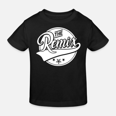 Remix The Remix - Der Remix - The Original - Familie - Kinder Bio T-Shirt