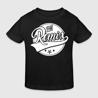 The Remix - Der Remix - The Original - Familie - Kinder Bio-T-Shirt