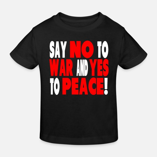 New Baby Clothes - Peace and No War - Kids' Organic T-Shirt black