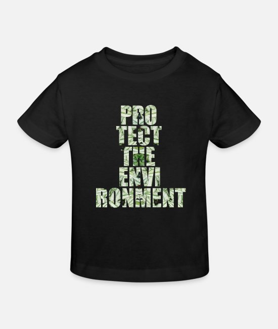 Protection Of The Environment Baby Clothes - Protect environment environmental protection - Kids' Organic T-Shirt black