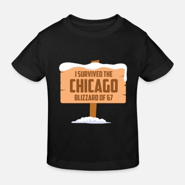 Blizzard I SURVIVED THE CHICAGO BLIZZARD OF 67 - Kids' Organic T-Shirt