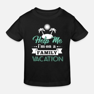 Vacation Family Vacation - Kids' Organic T-Shirt