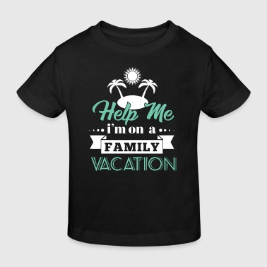 Family Vacation - Kids' Organic T-shirt