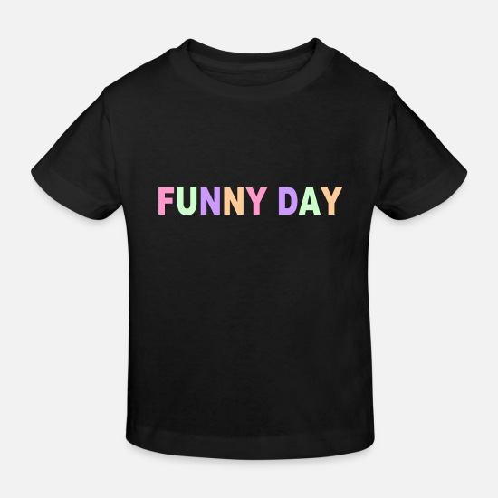 Colour Baby Clothes - funny day - Kids' Organic T-Shirt black