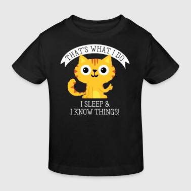 I sleep and know things - Lustiger Katzen Spruch - T-shirt bio Enfant