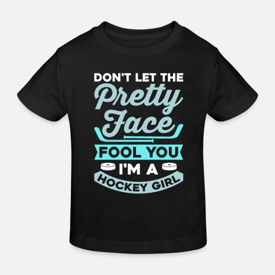 Hockey Babykleidung - Don`t let the pretty face fool you - Girl Hockey - Kinder Bio T-Shirt Schwarz