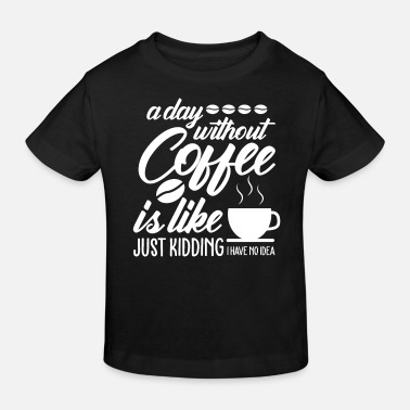 Drinking Coffee Coffee Coffee Coffee Drink - Kids' Organic T-Shirt