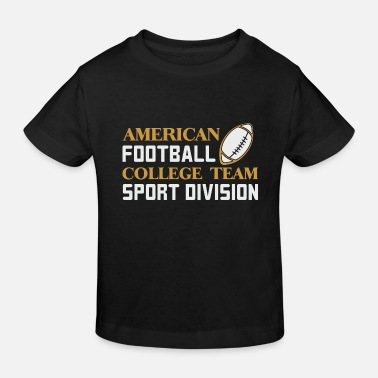 American Football Team American Football Team - Kids' Organic T-Shirt