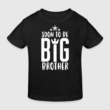 Soon to be Big Brother - Bald grosser Bruder - T-shirt bio Enfant
