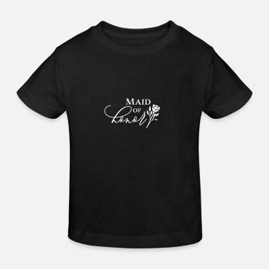 Maid Of Honor Maid of honor - Kids' Organic T-Shirt