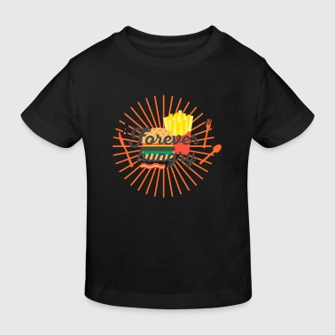 Forever hungry, hungry, greedy, out to eat - Kids' Organic T-shirt