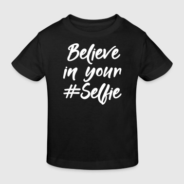 Believe in your Self ie - Kids' Organic T-shirt