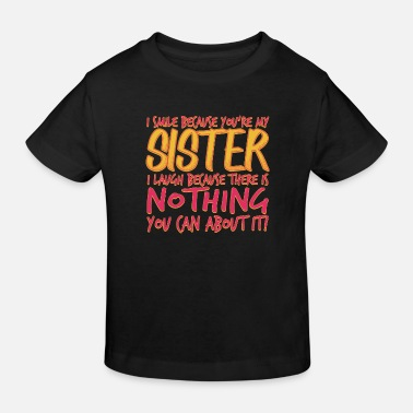 Affliction Sister siblings family funny gift - Kids' Organic T-Shirt