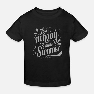 Was Less Monday More Summer - T-shirt bio Enfant